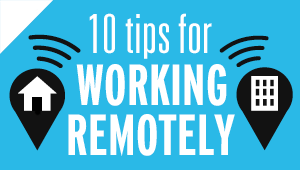 10 tips for working remotely